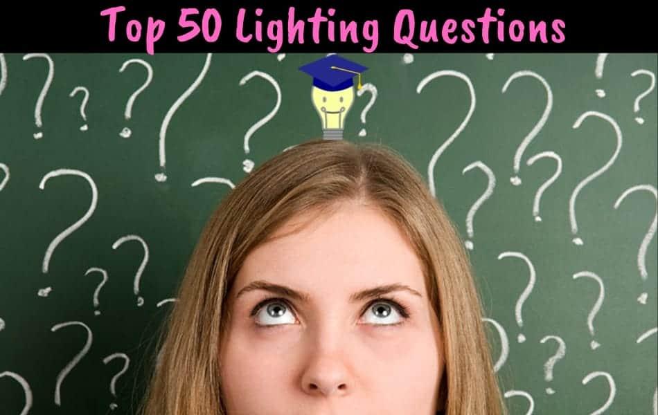 top 50 lighting questions
