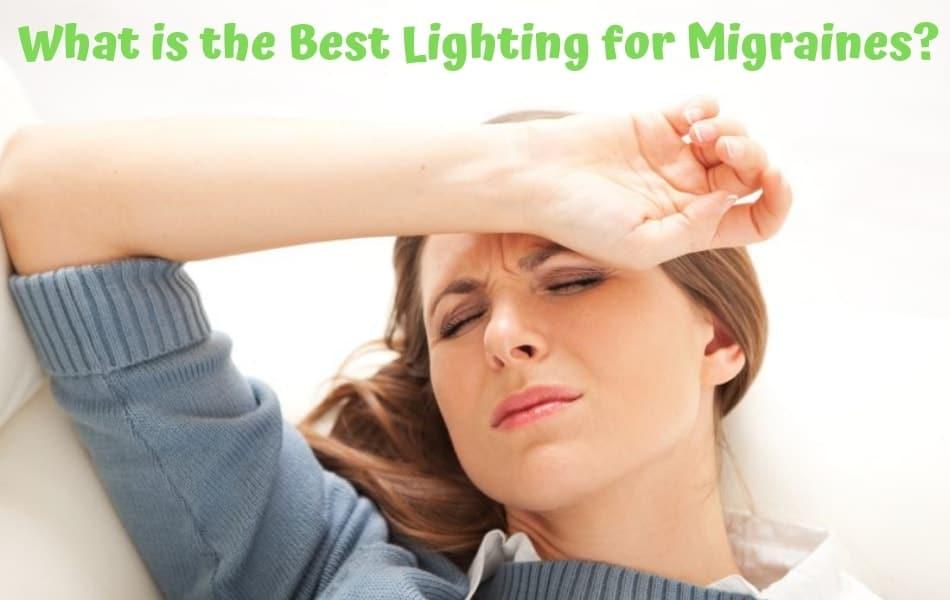 Best lighting for migraines