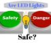 are LED lights safe